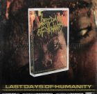 PRE ORDER – TAPE – LAST DAYS OF HUMANITY – The Sound Of Rancid Juices Sloshing Around Your Coffin
