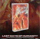 PRE ORDER – TAPE – LAST DAYS OF HUMANITY – In Advanced Haemorrhaging Conditions