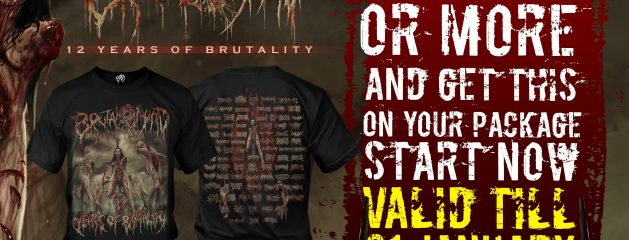 12 YEARS OF BRUTALITY!!! SHOP $49.99 OR MORE AND RECEIVED BRUTAL MIND SHIRT