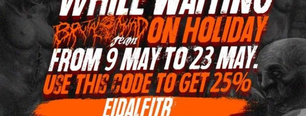 ALL ORDER WILL BE PROCESSED 24 MAY , WE APPRECIATE YOUR PATIENCE BRUTAL FREAKS !!!
